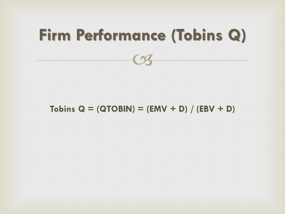 Firm Performance (Tobins Q)