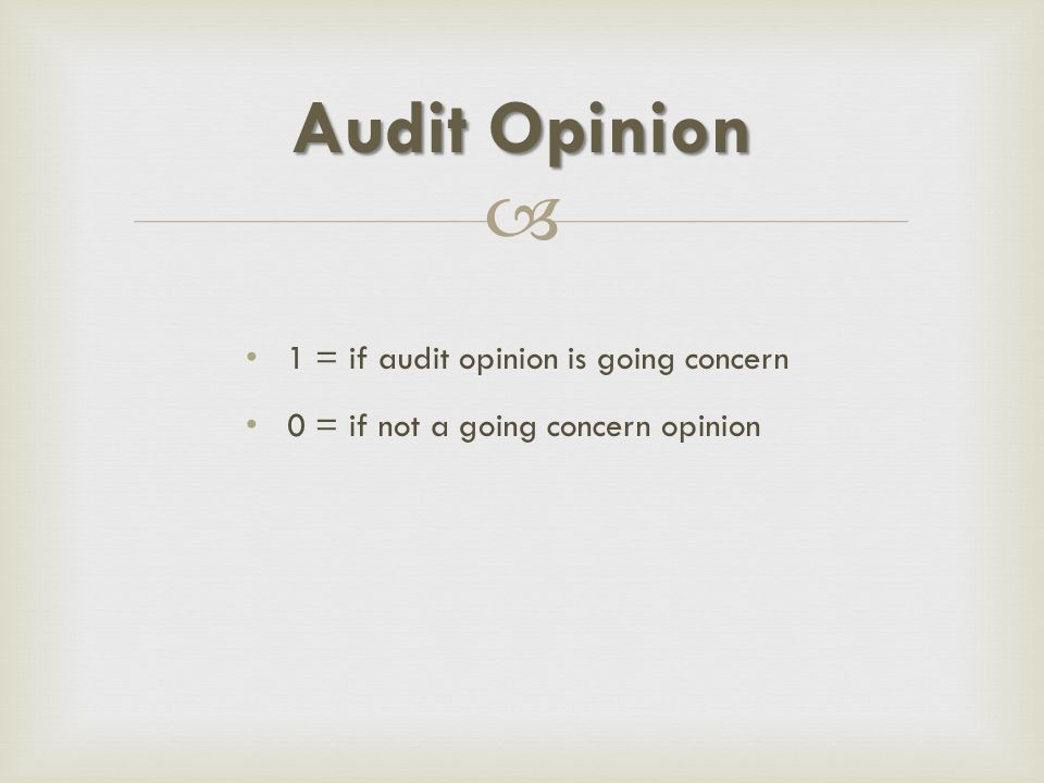 Audit Opinion 1 = if audit opinion is going concern