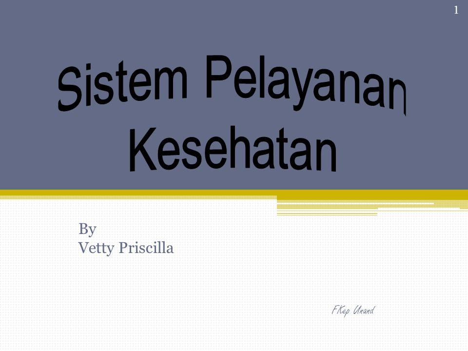 Sistem Pelayanan Kesehatan By Vetty Priscilla FKep Unand