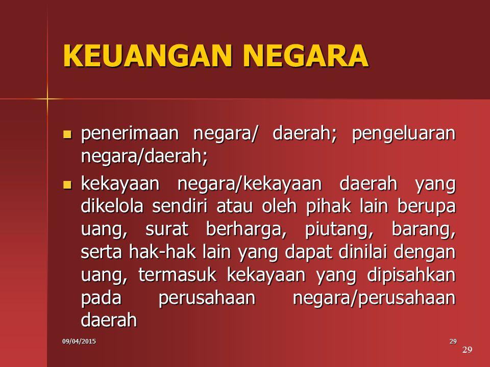 KEUANGAN NEGARA penerimaan negara/ daerah; pengeluaran negara/daerah;