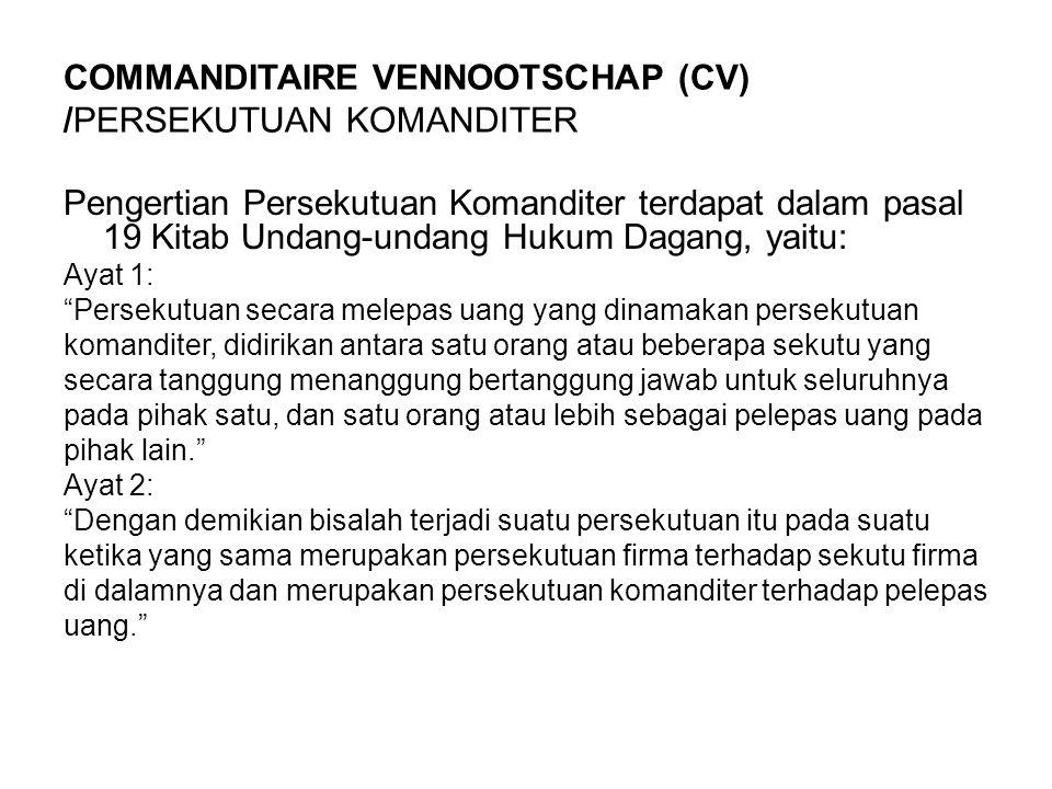 COMMANDITAIRE VENNOOTSCHAP (CV) /PERSEKUTUAN KOMANDITER