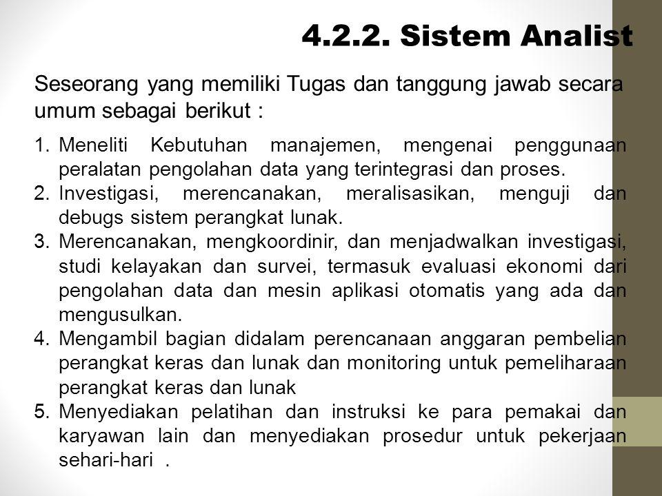 4.2.2. Sistem Analist Seseorang yang memiliki Tugas dan tanggung jawab secara umum sebagai berikut :