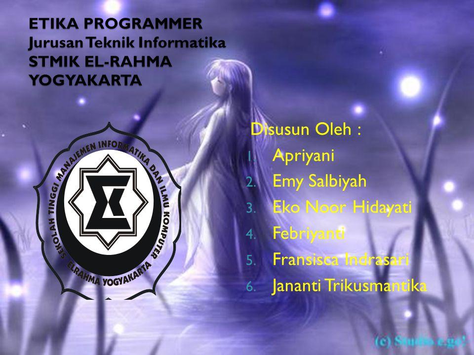 ETIKA PROGRAMMER Jurusan Teknik Informatika STMIK EL-RAHMA YOGYAKARTA
