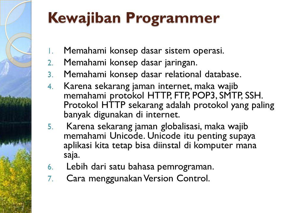 Kewajiban Programmer Memahami konsep dasar sistem operasi.