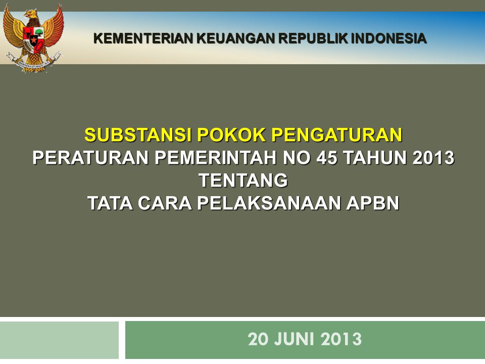 20 Juni 2013 SUBSTANSI POKOK PENGATURAN