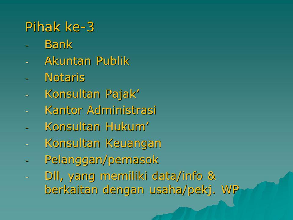Pihak ke-3 Bank Akuntan Publik Notaris Konsultan Pajak'