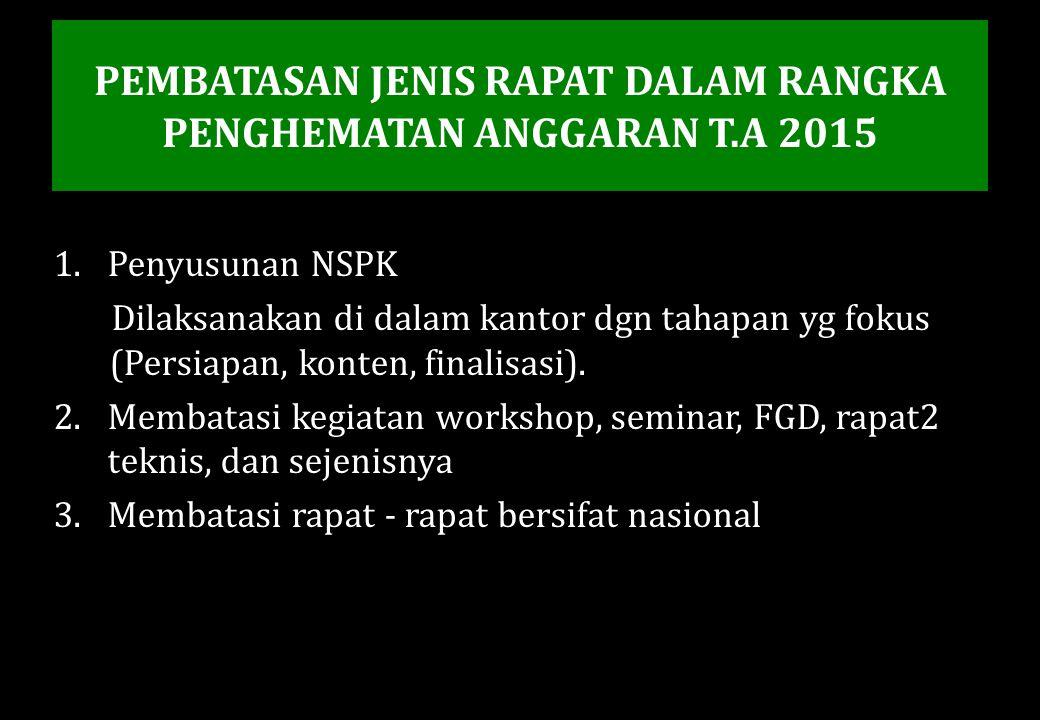 PEMBATASAN JENIS RAPAT DALAM RANGKA PENGHEMATAN ANGGARAN T.A 2015