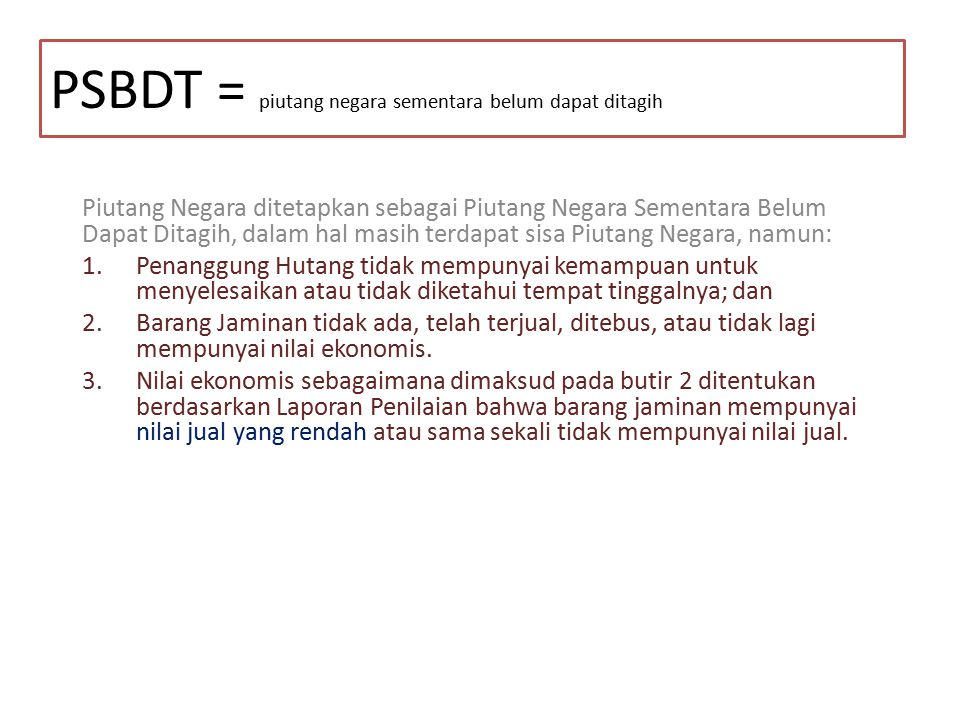 PSBDT = piutang negara sementara belum dapat ditagih
