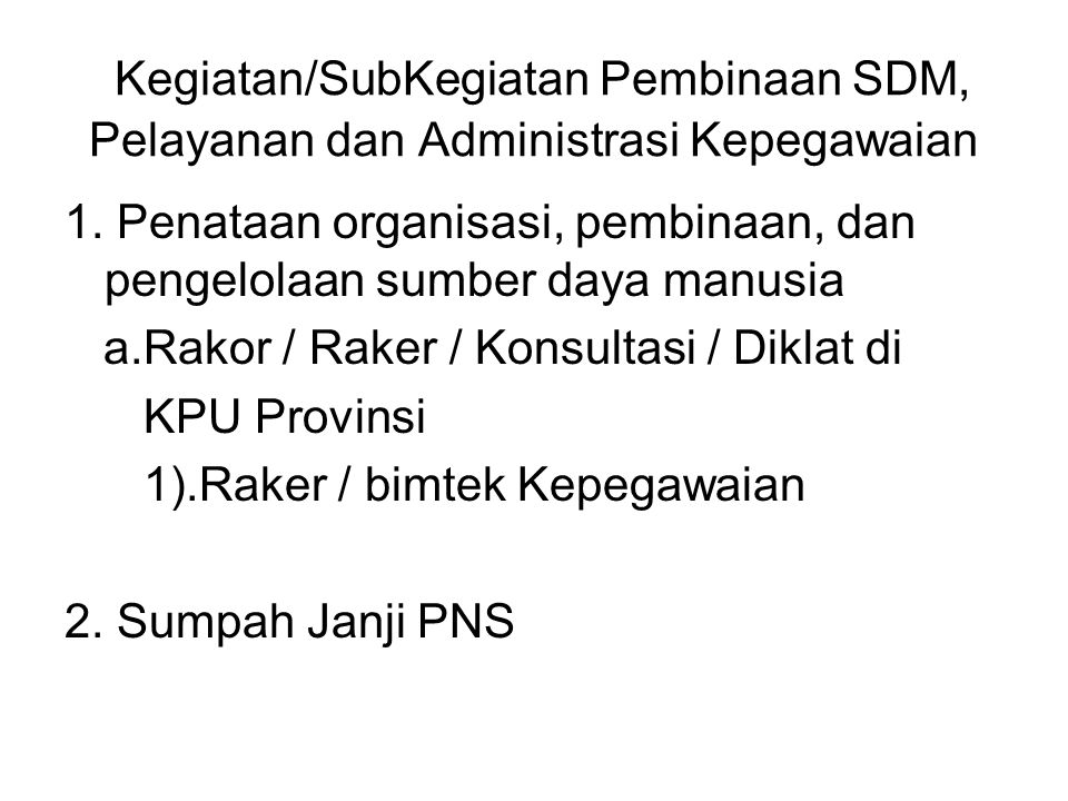 Kegiatan/SubKegiatan Pembinaan SDM, Pelayanan dan Administrasi Kepegawaian