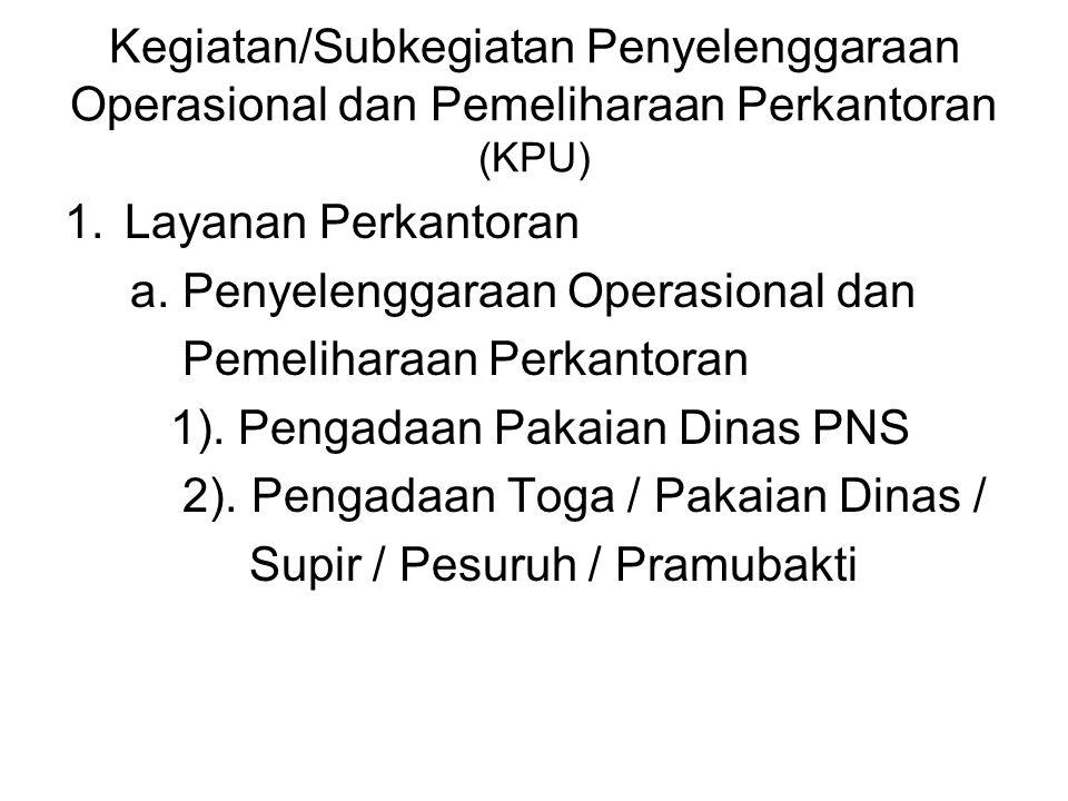 Kegiatan/Subkegiatan Penyelenggaraan Operasional dan Pemeliharaan Perkantoran (KPU)