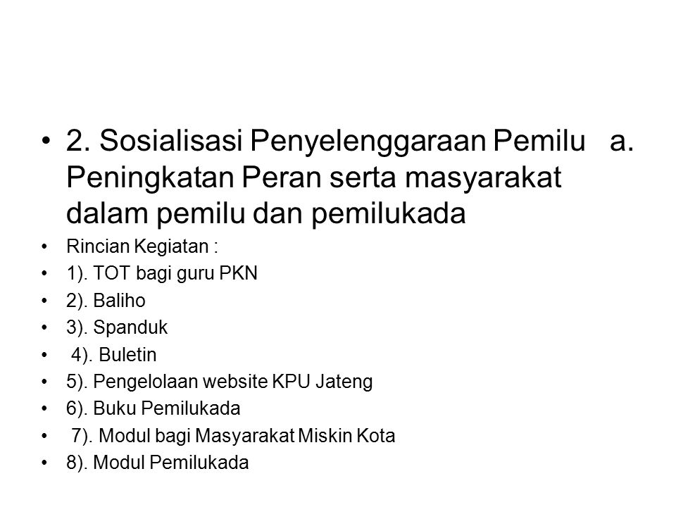 2. Sosialisasi Penyelenggaraan Pemilu a