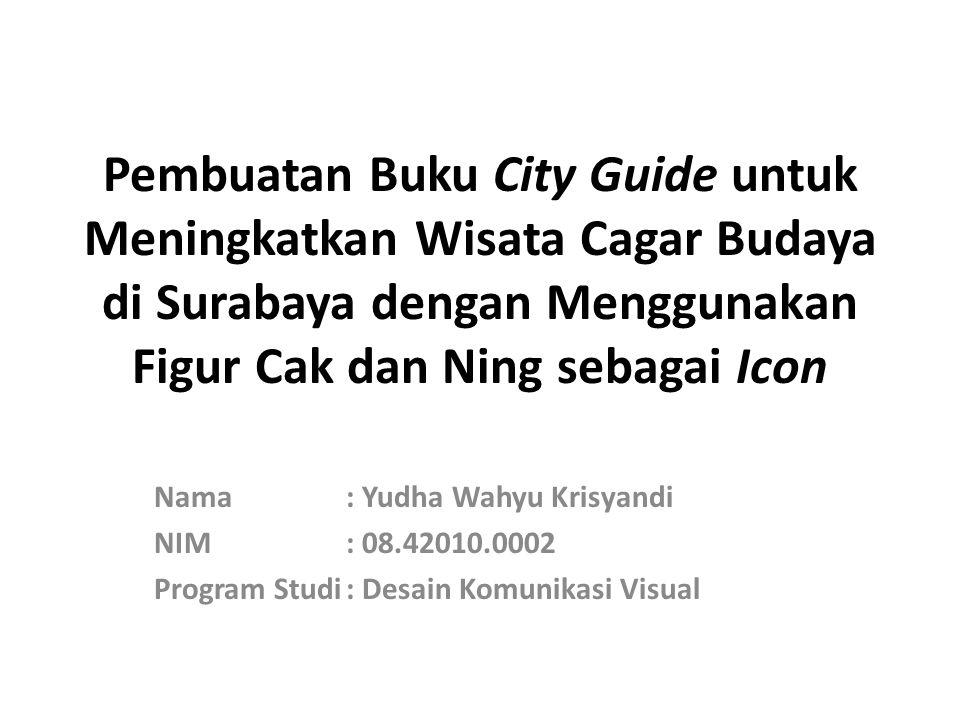 Pembuatan Buku City Guide untuk Meningkatkan Wisata Cagar Budaya di Surabaya dengan Menggunakan Figur Cak dan Ning sebagai Icon