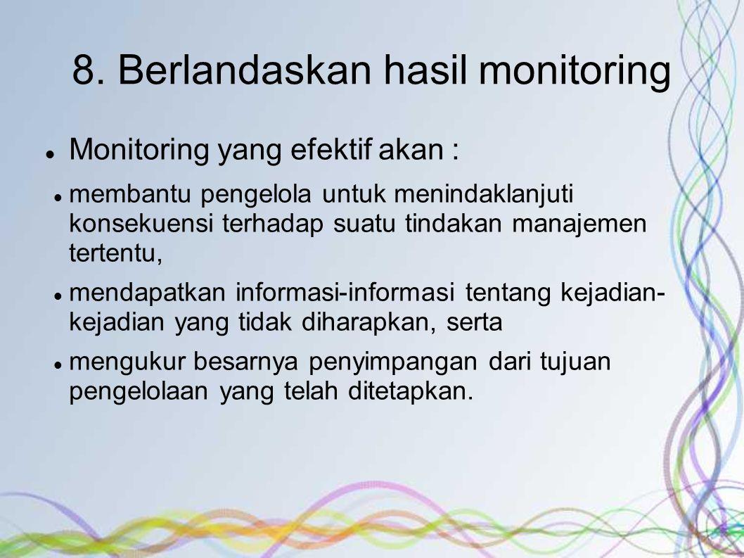 8. Berlandaskan hasil monitoring