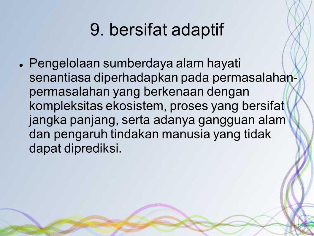 9. bersifat adaptif
