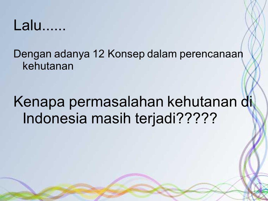 Kenapa permasalahan kehutanan di Indonesia masih terjadi