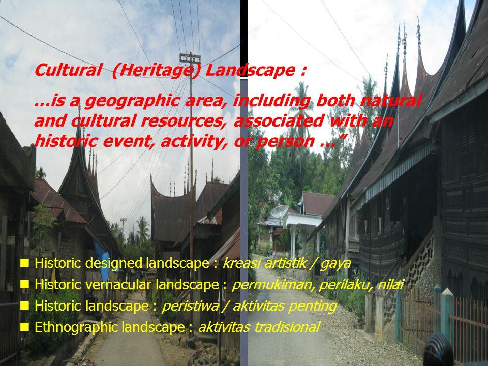Cultural (Heritage) Landscape :