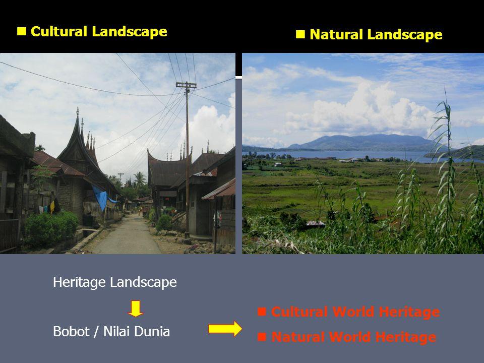  Cultural Landscape  Natural Landscape. Heritage Landscape. Cultural World Heritage. Natural World Heritage.