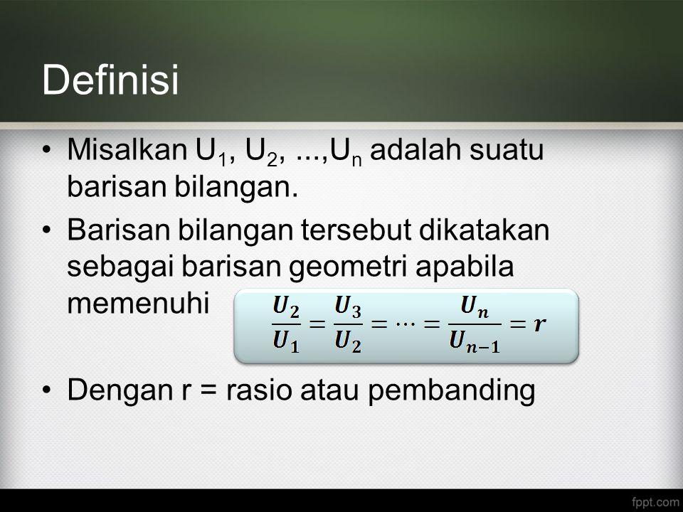 Definisi Misalkan U1, U2, ...,Un adalah suatu barisan bilangan.