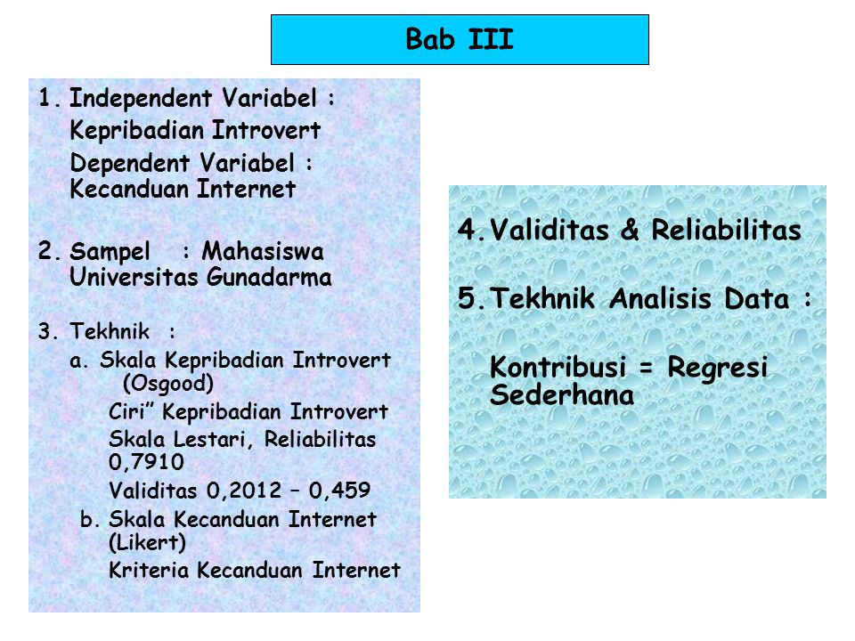 Validitas & Reliabilitas 5. Tekhnik Analisis Data :
