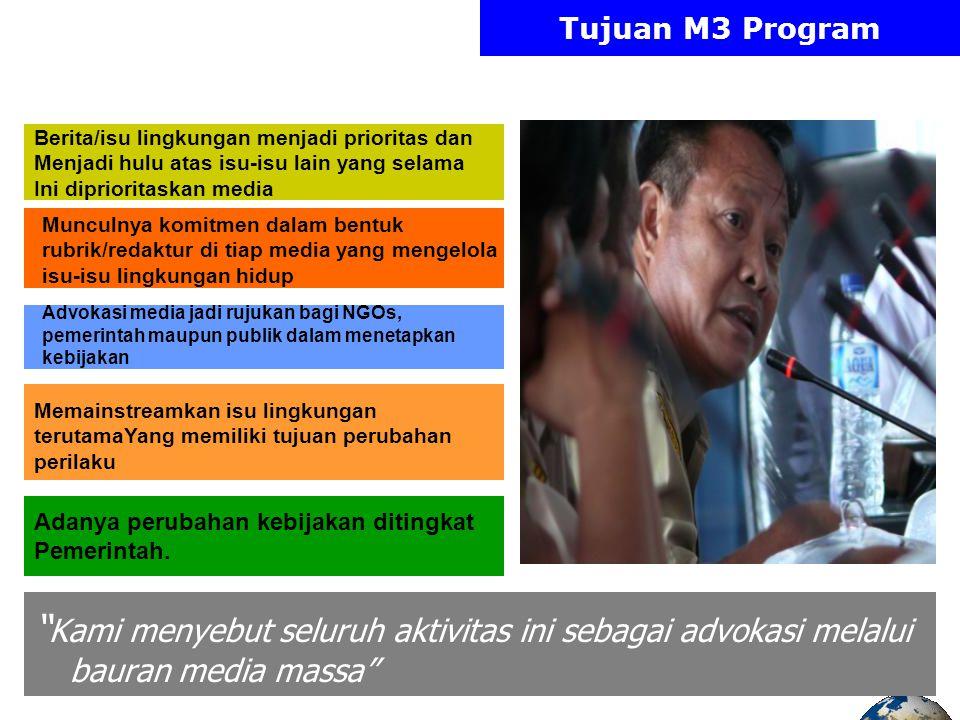 Tujuan M3 Program Berita/isu lingkungan menjadi prioritas dan. Menjadi hulu atas isu-isu lain yang selama.