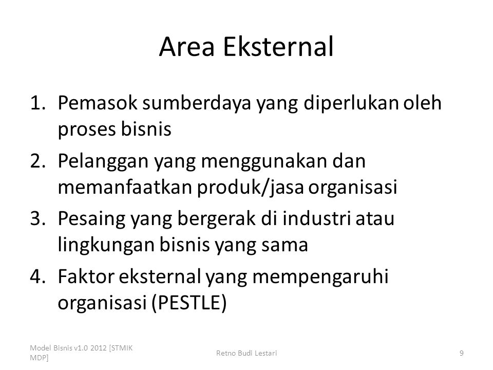 Area Eksternal Pemasok sumberdaya yang diperlukan oleh proses bisnis