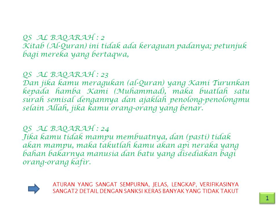 QS AL BAQARAH : 2 Kitab (Al-Quran) ini tidak ada keraguan padanya; petunjuk bagi mereka yang bertaqwa,