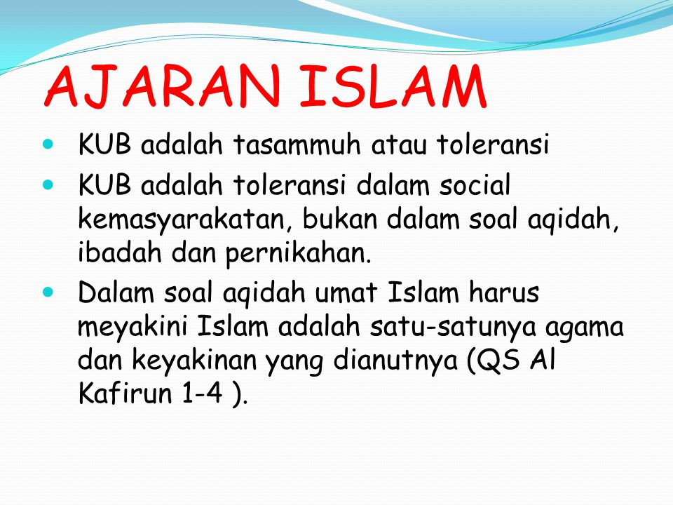 AJARAN ISLAM KUB adalah tasammuh atau toleransi