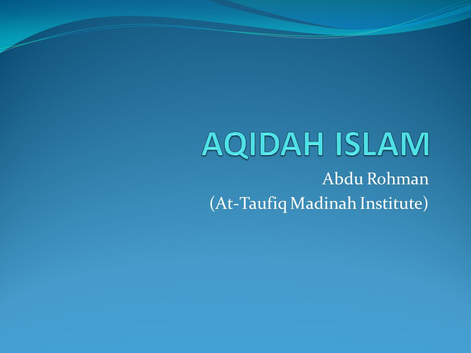 Abdu Rohman (At-Taufiq Madinah Institute)
