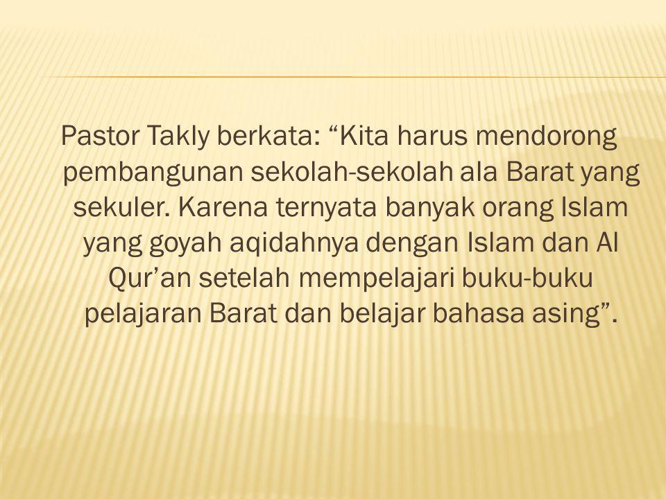 Pastor Takly berkata: Kita harus mendorong pembangunan sekolah-sekolah ala Barat yang sekuler.
