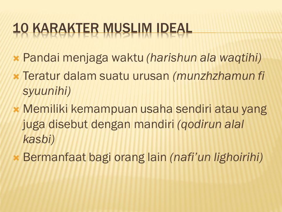 10 KARAKTER MUSLIM IDEAL Pandai menjaga waktu (harishun ala waqtihi)