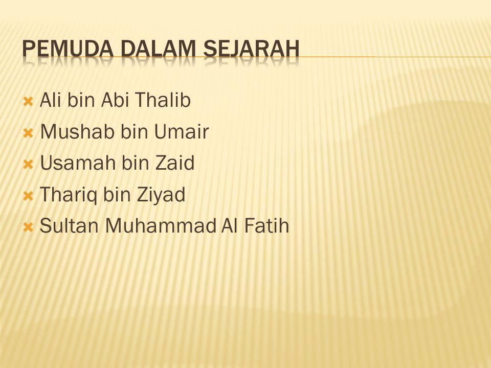 Pemuda Dalam Sejarah Ali bin Abi Thalib Mushab bin Umair
