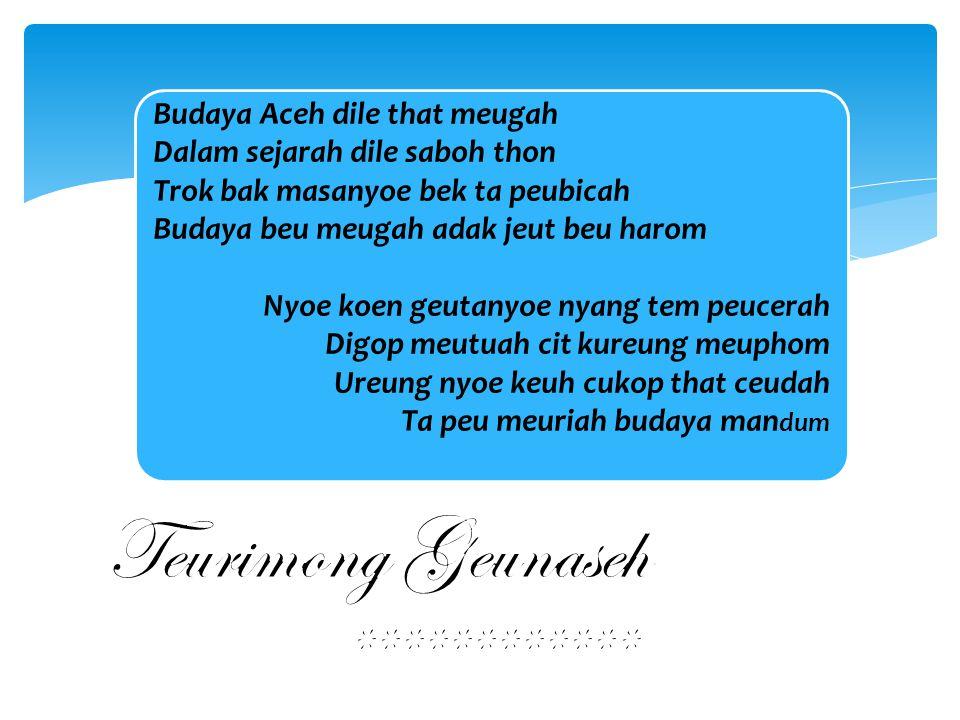 Teurimong Geunaseh ************ Budaya Aceh dile that meugah