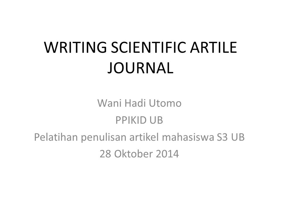 WRITING SCIENTIFIC ARTILE JOURNAL