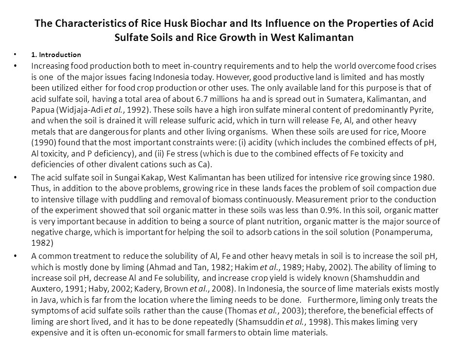 The Characteristics of Rice Husk Biochar and Its Influence on the Properties of Acid Sulfate Soils and Rice Growth in West Kalimantan