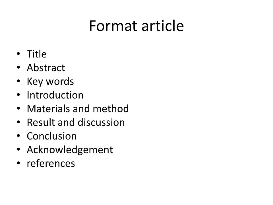 Format article Title Abstract Key words Introduction