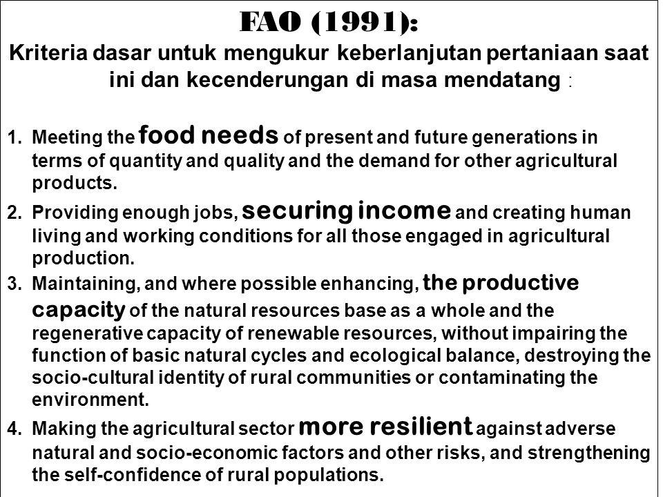 FAO (1991): Kriteria dasar untuk mengukur keberlanjutan pertaniaan saat ini dan kecenderungan di masa mendatang :