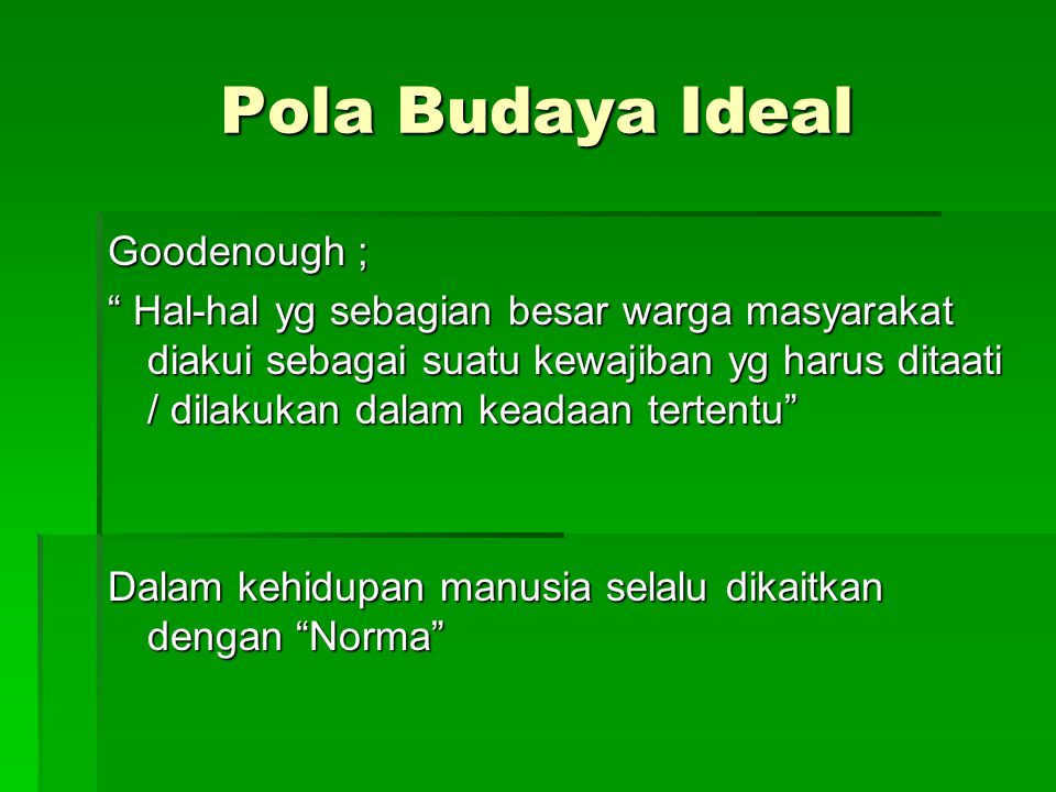 Pola Budaya Ideal Goodenough ;