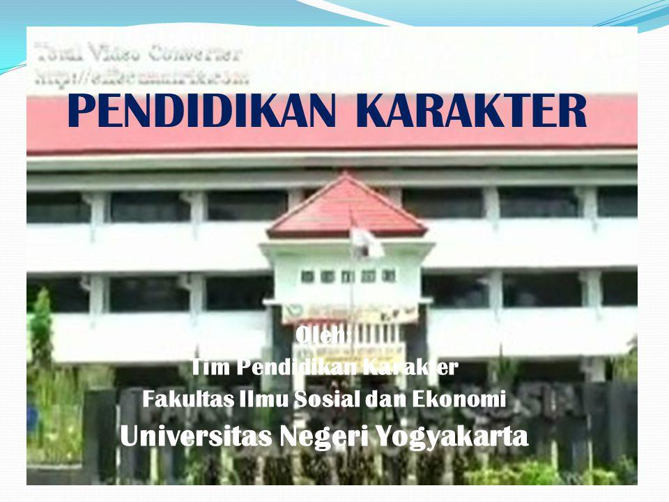 PENDIDIKAN KARAKTER Universitas Negeri Yogyakarta Oleh: