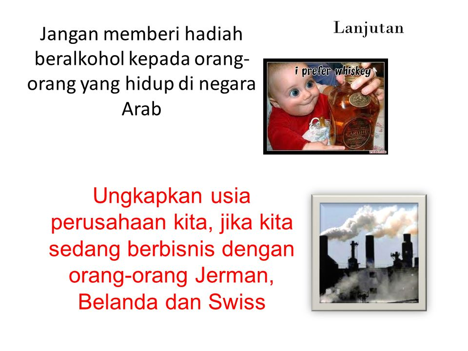 Lanjutan Jangan memberi hadiah beralkohol kepada orang-orang yang hidup di negara Arab.