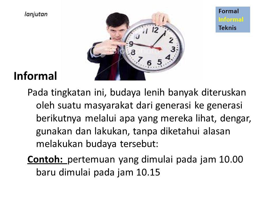 Formal Informal. Teknis. lanjutan. Informal.