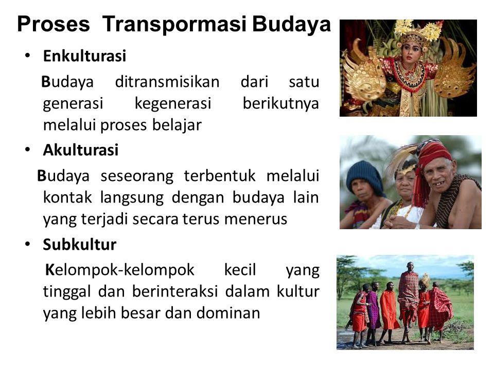 Proses Transpormasi Budaya