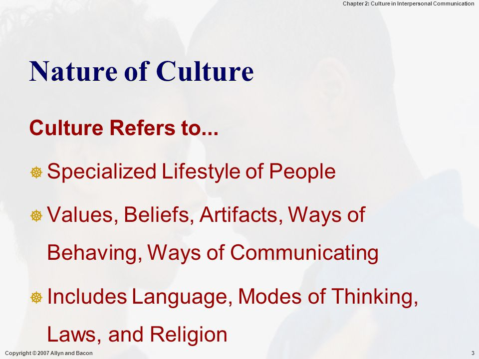 Nature of Culture Culture Refers to... Specialized Lifestyle of People