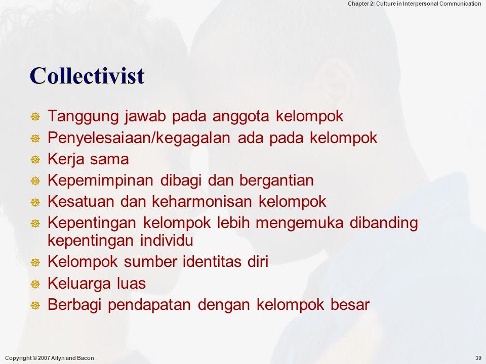 Collectivist Tanggung jawab pada anggota kelompok