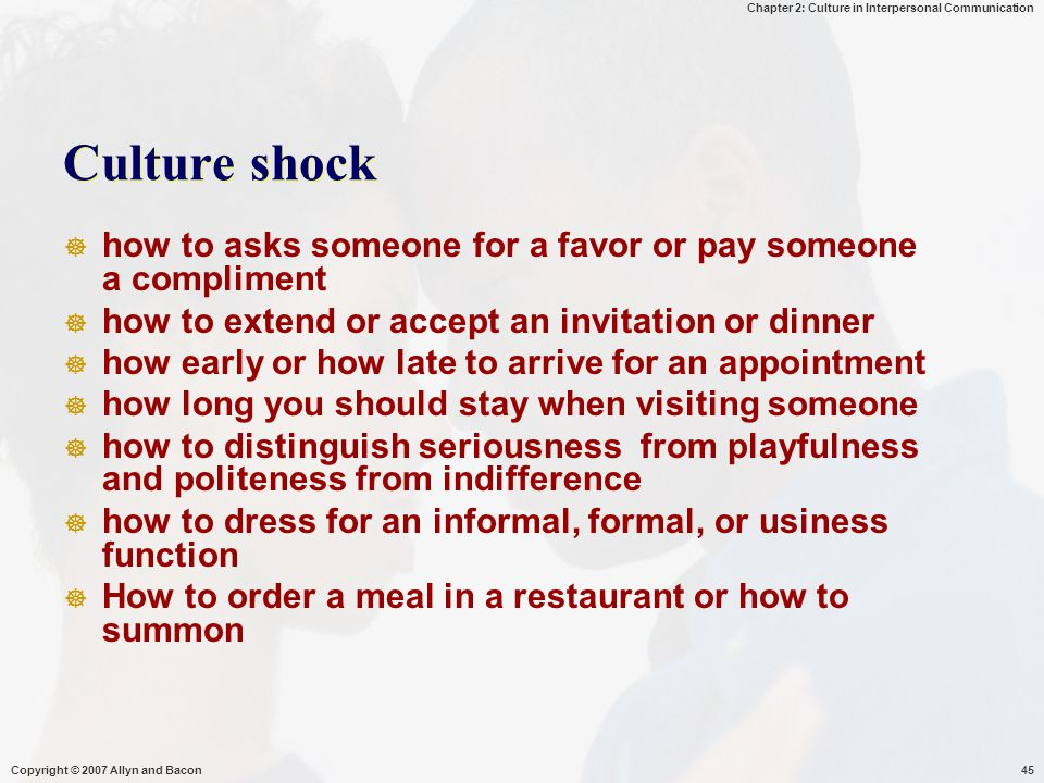 Culture shock how to asks someone for a favor or pay someone a compliment. how to extend or accept an invitation or dinner.