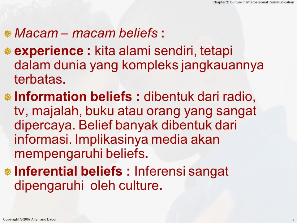 Inferential beliefs : Inferensi sangat dipengaruhi oleh culture.
