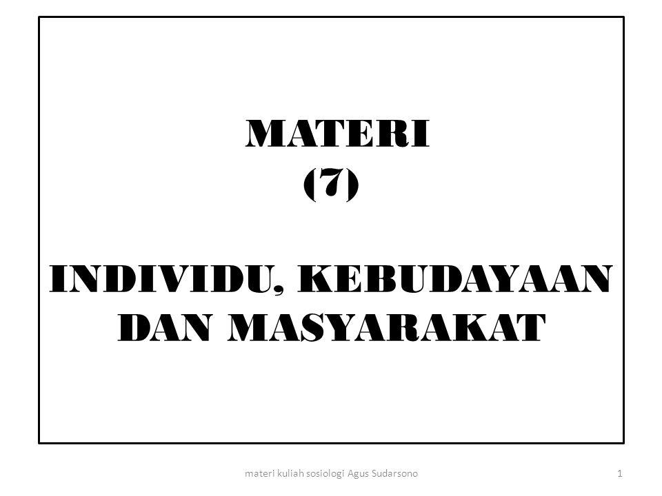 MATERI (7) INDIVIDU, KEBUDAYAAN DAN MASYARAKAT
