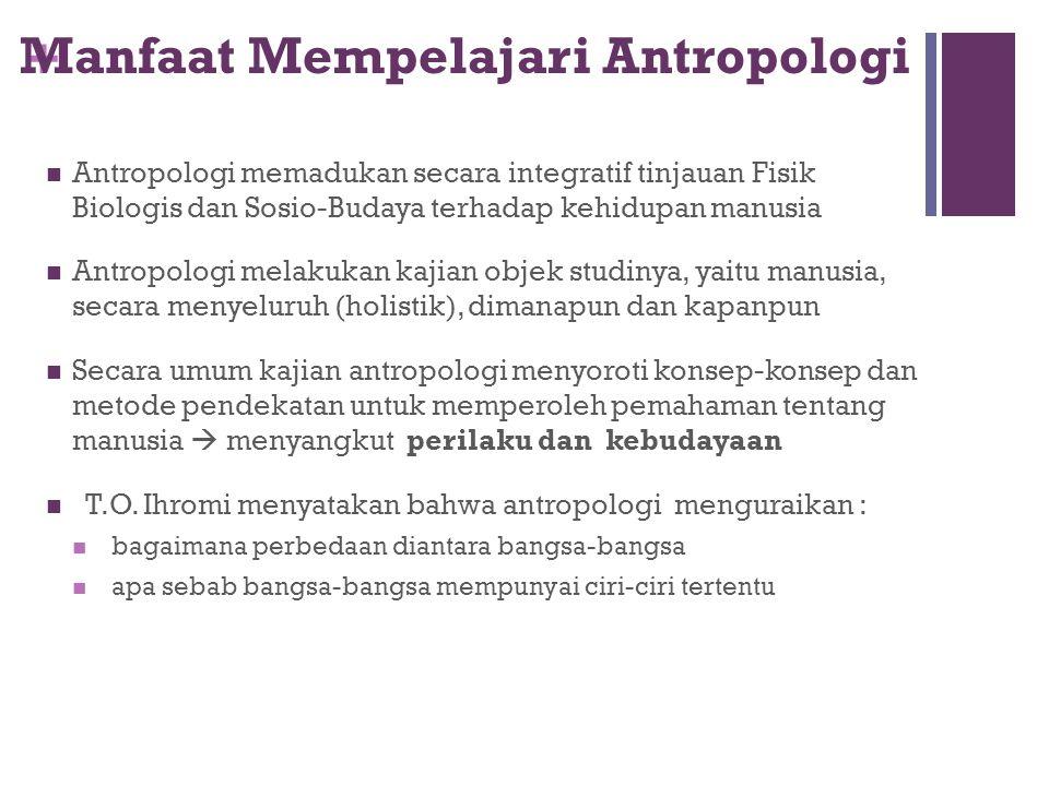 Manfaat Mempelajari Antropologi