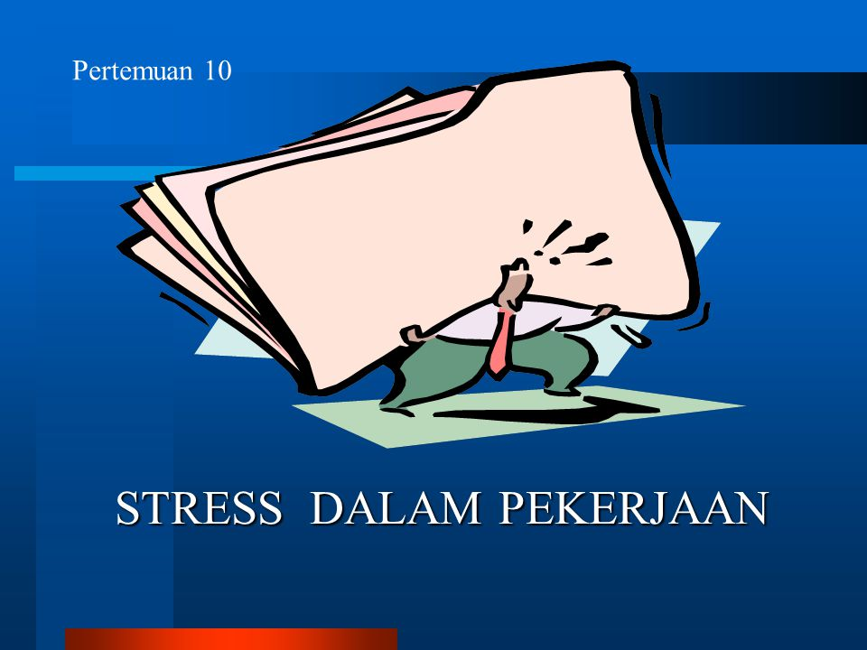 STRESS DALAM PEKERJAAN