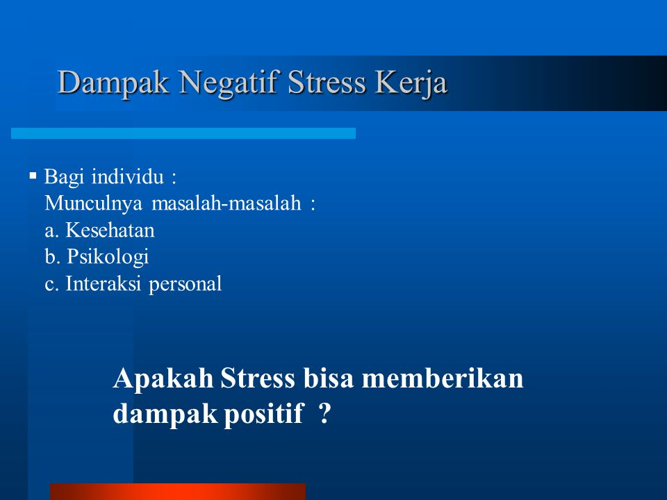 Dampak Negatif Stress Kerja