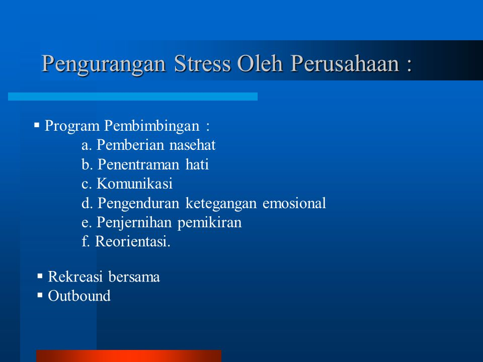 Pengurangan Stress Oleh Perusahaan :